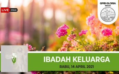 (Live Streaming) Ibadah Keluarga 14 April 2021