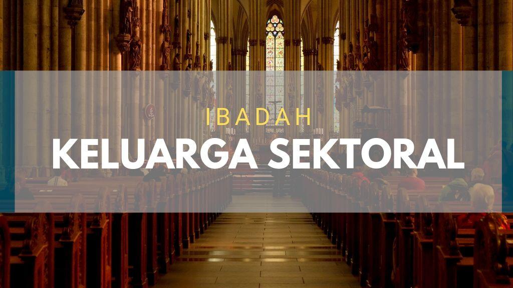 Ibadah Keluarga Sektoral 12 Juni 2019