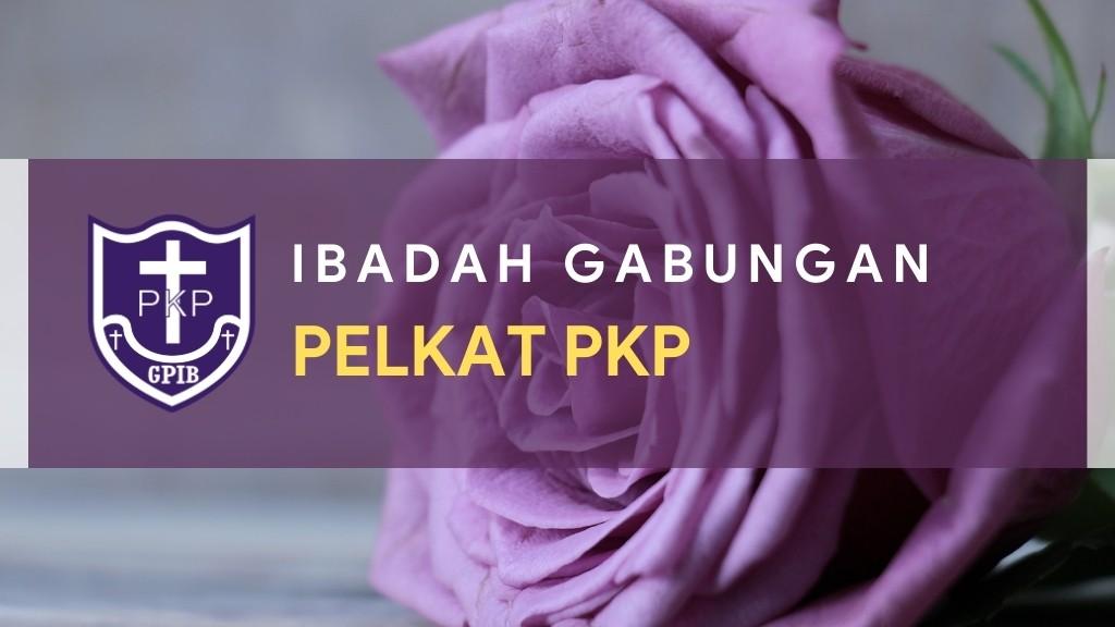 Ibadah Gabungan PelKat Persekutuan Kaum Perempuan (PKP) 23 Mar '21