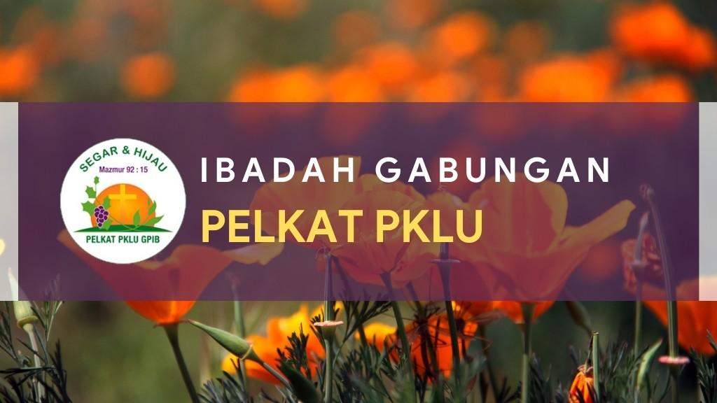 Ibadah Gabungan PelKat Persekutuan Kaum Lanjut Usia (PKLU) Lingkup Mupel Bekasi 03 April 2021