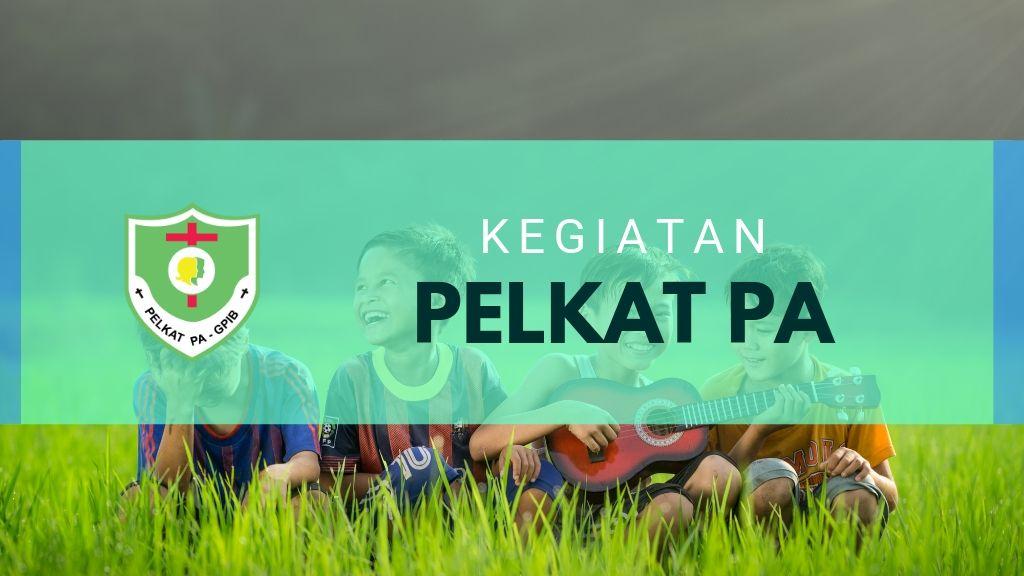 Kegiatan Pelkat PA 10 – 15 November 2019