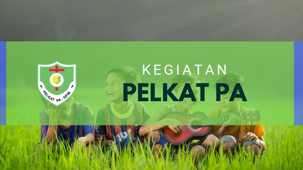 Kegiatan Pelkat PA 23 – 29 November 2019