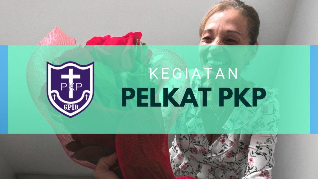 Kegiatan Pelkat PKP 10 – 16 November 2019