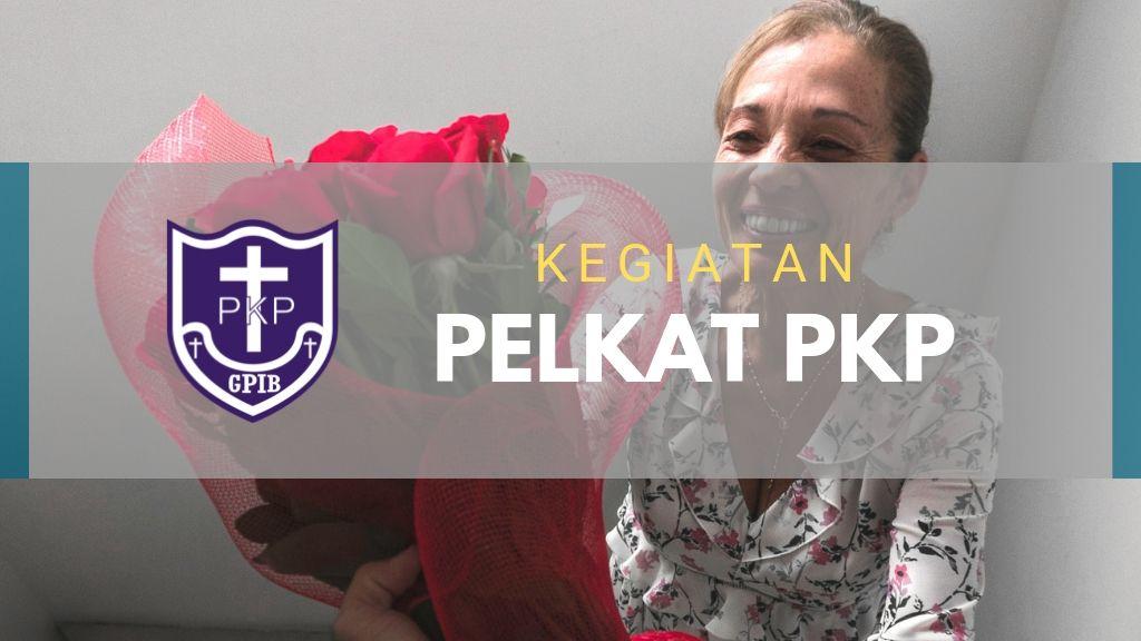 Kegiatan Pelkat PKP 11 – 13 Julii 2019
