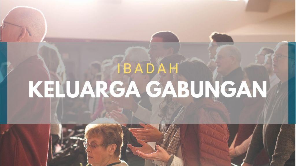 Ibadah Keluarga Gabungan 27 Feb '19