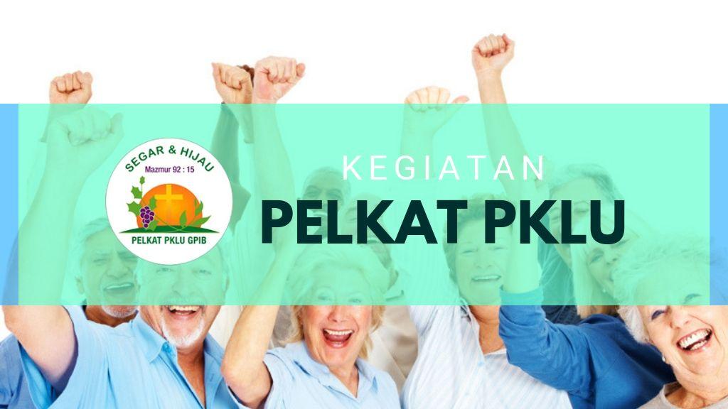 Kegiatan Pelkat PKLU 24 Agustus '19