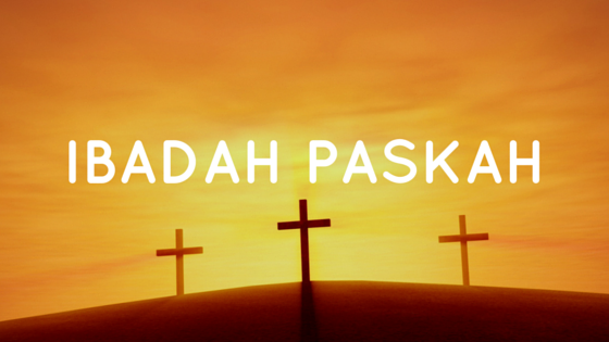 Ibadah Paskah Minggu 27 Maret