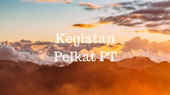 Kegiatan PELKAT PT 26 Mar – 01 Apr '17