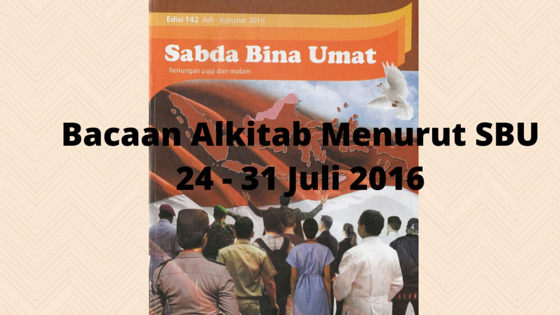 Jadwal Bacaan Alkitab Menurut SBU periode 24 – 31 Juli