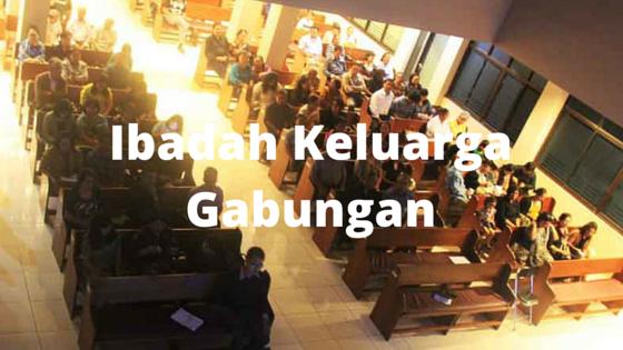 Ibadah Keluarga Gabungan Sektor I – XI 27 Jul 16