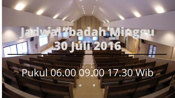 Jadwal dan Unsur Tata Ibadah untuk Ibadah Minggu 31 Juli 16