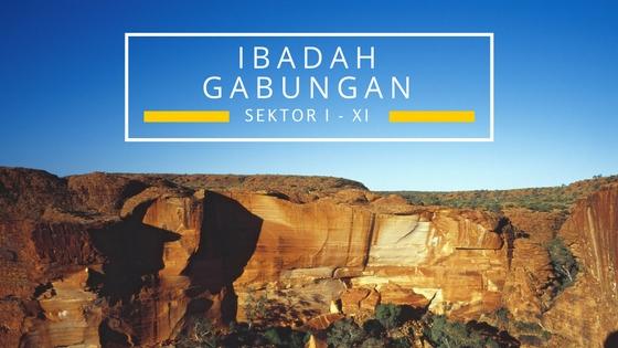 Ibadah Gabungan Sektor I – XI 28 Sep
