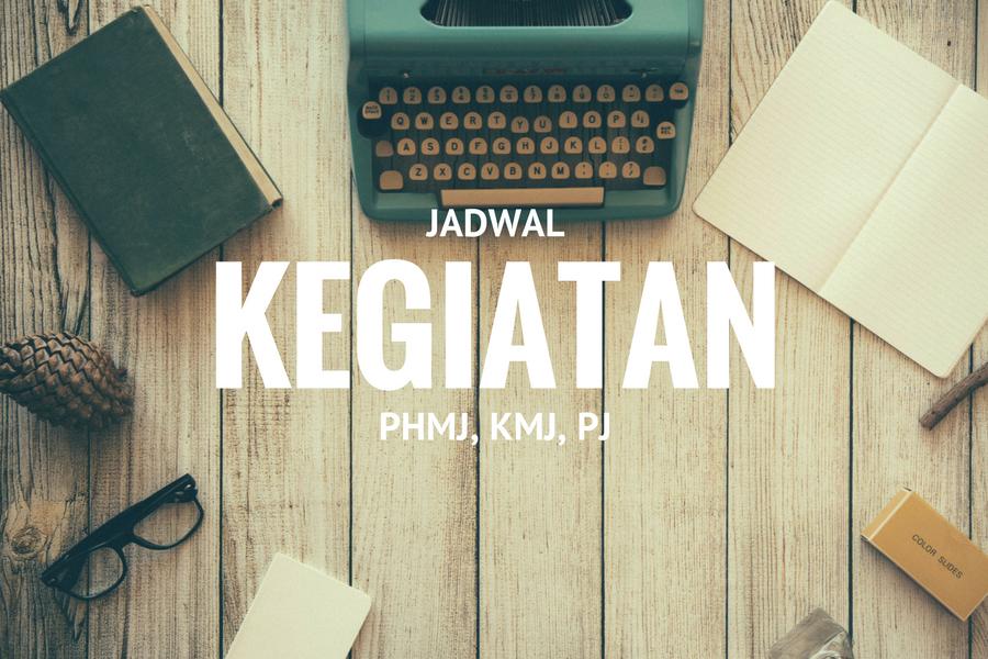 Jadwal Kegiatan PHMJ, KMJ & PJ tgl. 26-02 s/d 04-03 2017