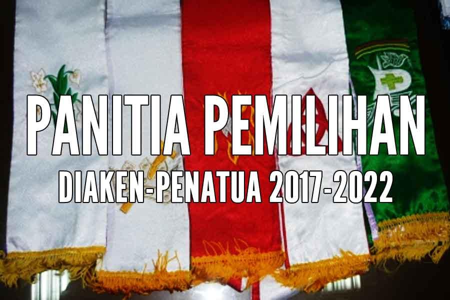 Panita Pemilihan Diaken dan Penatua periode 2017 – 2022