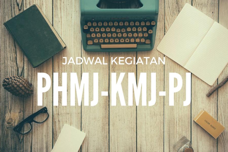 Jadwal Kegiatan PHMJ, KMJ, PJ 30 Jul – 06 Agst '17