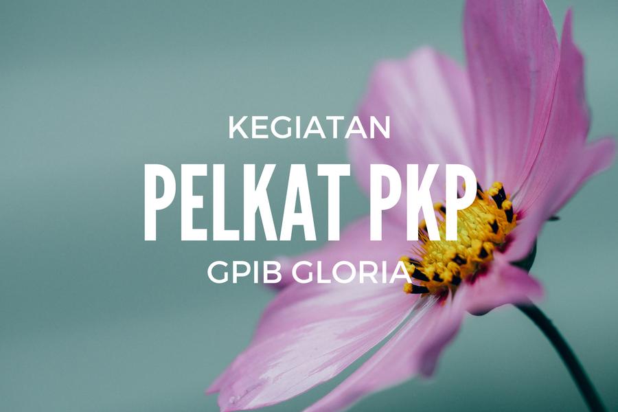 Kegiatan Pelkat PKP 26 Nov – 02 Des '17