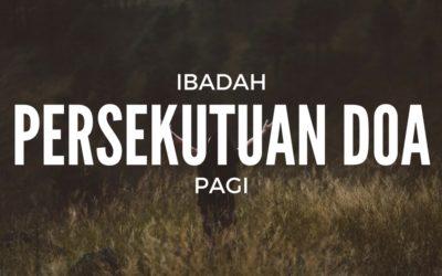 Ibadah Persekutuan Doa Pagi 24 Feb '18