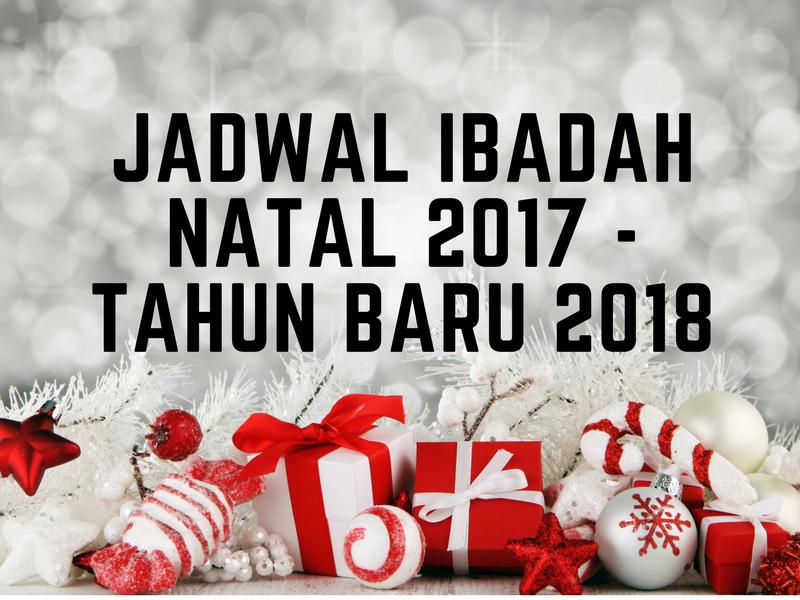 Jadwal Ibadah Natal 2017 dan Tahun Baru 2018
