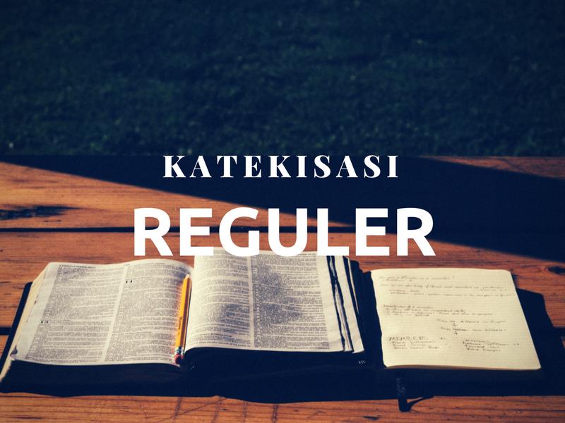 Kegiatan Katekisasi Reguler 24 – 30 Juni '18
