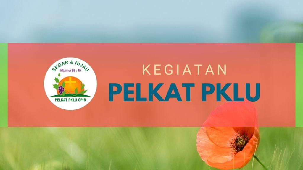Ibadah Pelkat PKLU Gabungan 28 Februari 2020