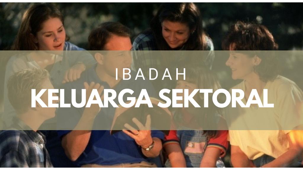 Ibadah Keluarga Sektoral 29 Agustus '18