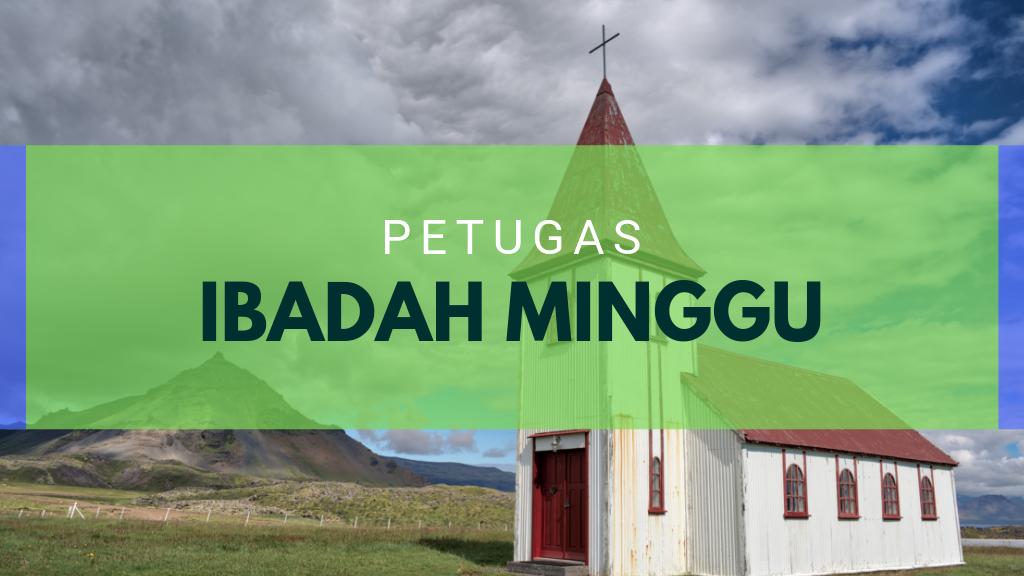 Petugas Ibadah Minggu 08 Des 2019