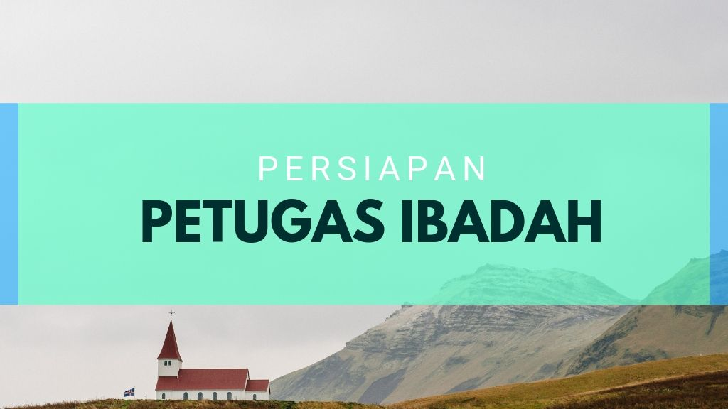 Persiapan Petugas Ibadah 15 November 2019