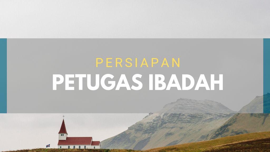 Persiapan Petugas Ibadah 14 Juni 2019