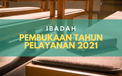 Ibadah Pembukaan Tahun Pelayanan 2021