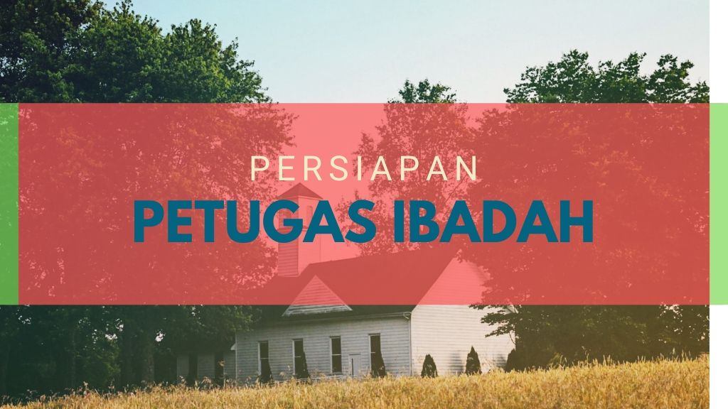 Persiapan Petugas Ibadah 31 Jan '20