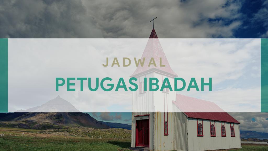 Petugas Ibadah Keluarga 29 Juli & Ibadah Minggu 02 Agustus 2020