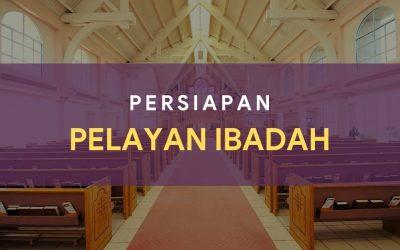 Persiapan Petugas Ibadah 04-05 Maret 2021