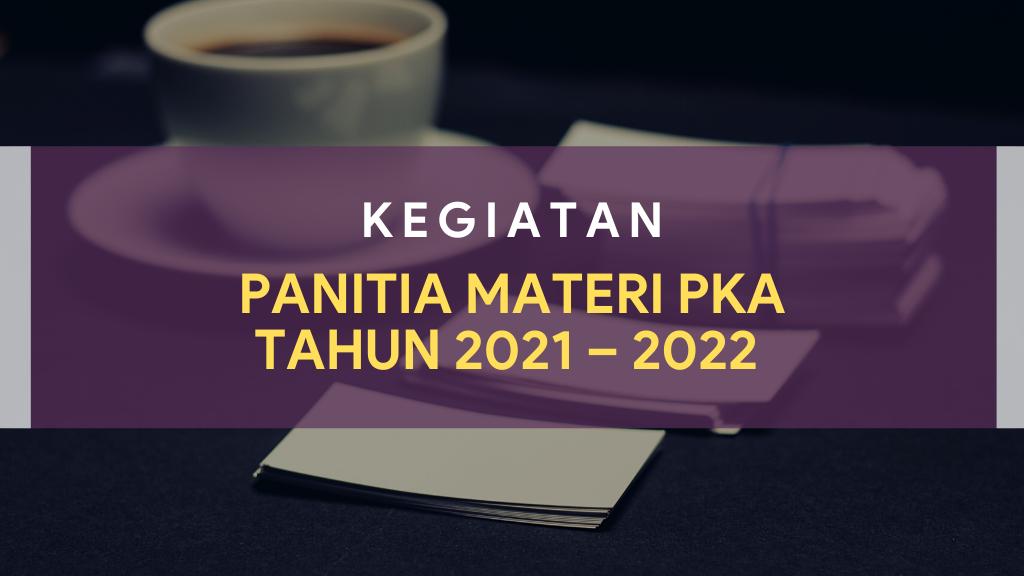 Kegiatan Panitia Materi PKA Tahun 2021 – 2022