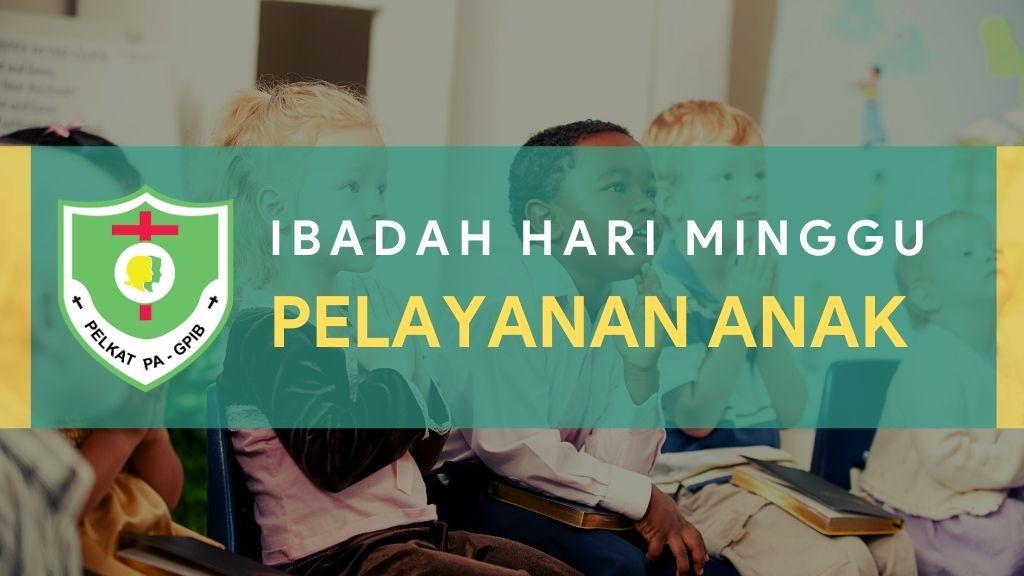 Ibadah Hari Minggu Pelayanan Anak (IHMPA) 31 Januari 2021