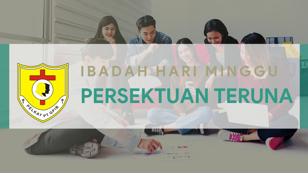 IBADAH HARI MINGGU PERSEKUTUAN TERUNA (IHMPT) 22 Nov 2020