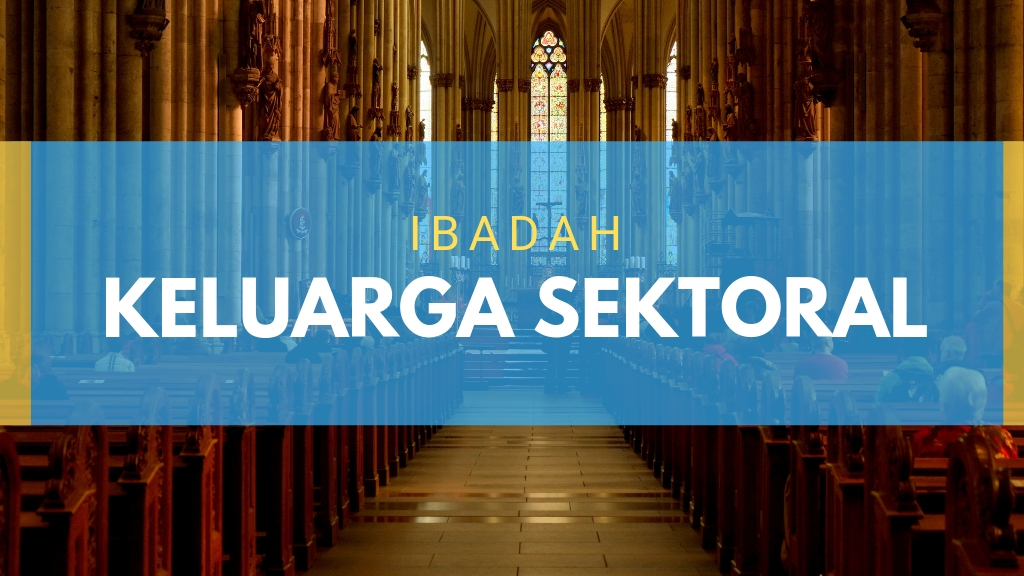 Ibadah Minggu Sektoral 01 Sept '19