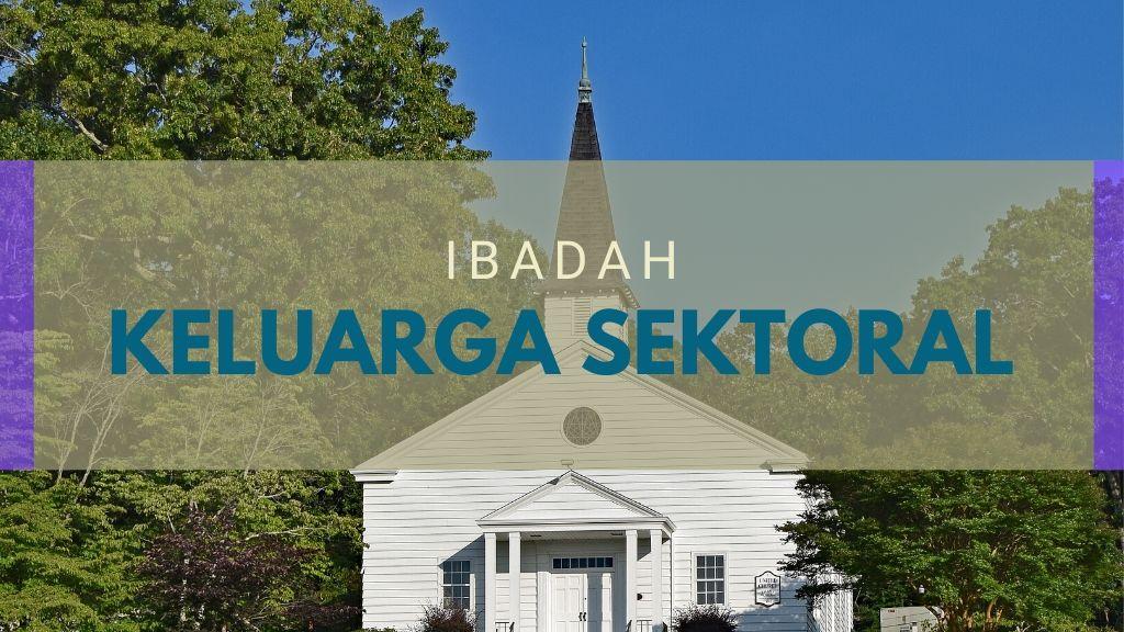 Ibadah Keluarga Sektoral 18 Mar '20