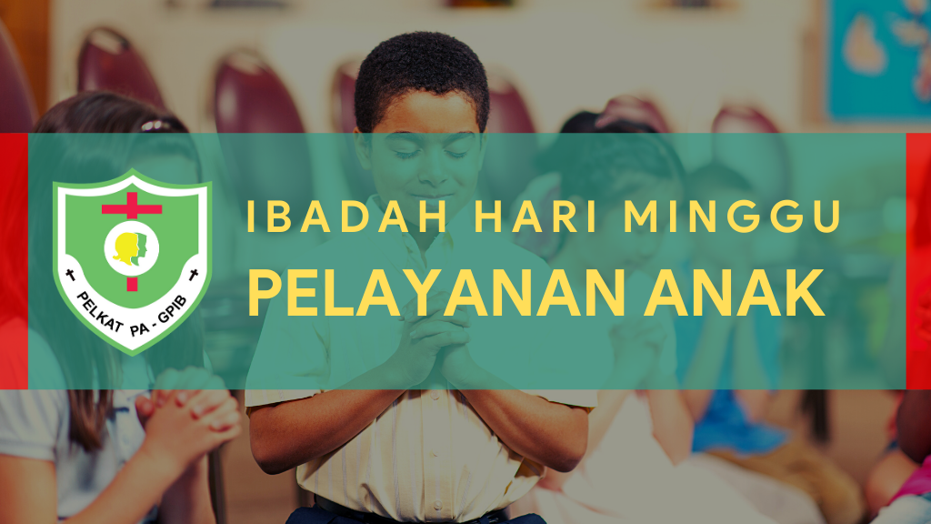 Ibadah Hari Minggu Pelayanan Anak (IHMPA) 03 Januari 2021
