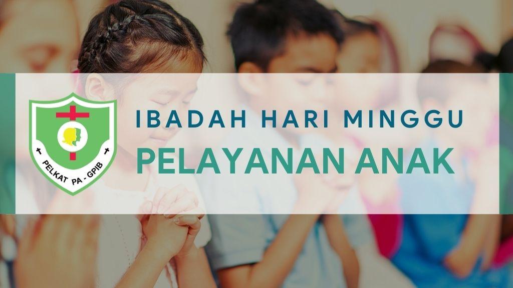 Ibadah Hari Minggu Pelayanan Anak (IHMPA) 11 Apr 2021