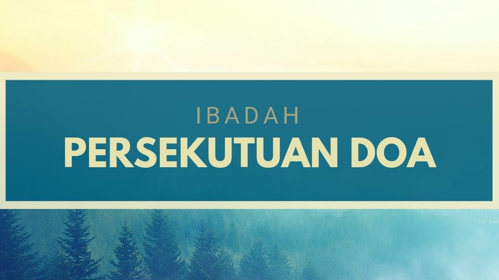 Jadwal Ibadah Doa Pagi Bulan Desember '18