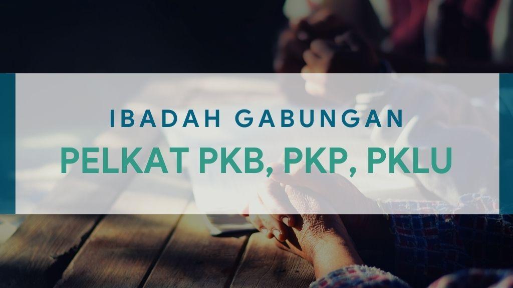 Ibadah Gabungan 3 Pelkat PKP, PKB, PKLU 15 Mei 2021