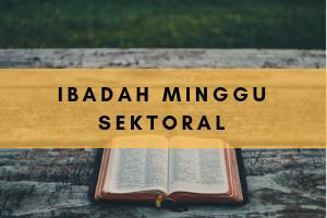 Ibadah Minggu Sektoral 30 Sep '18