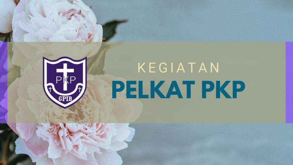 Ibadah Pelkat PKP 12 Maret 2020