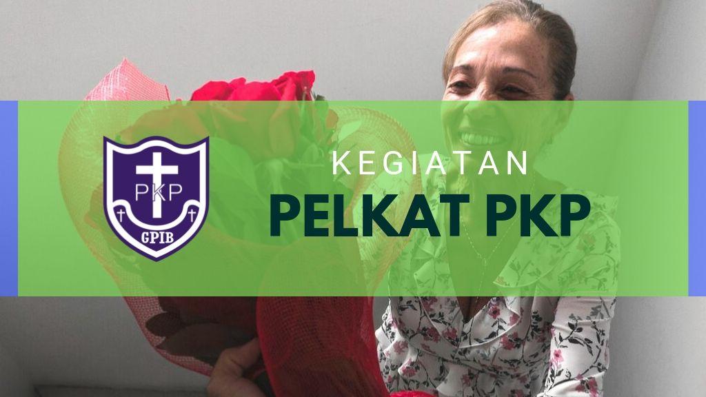 Kegiatan Pelkat PKP 03-05 Okt' 2019