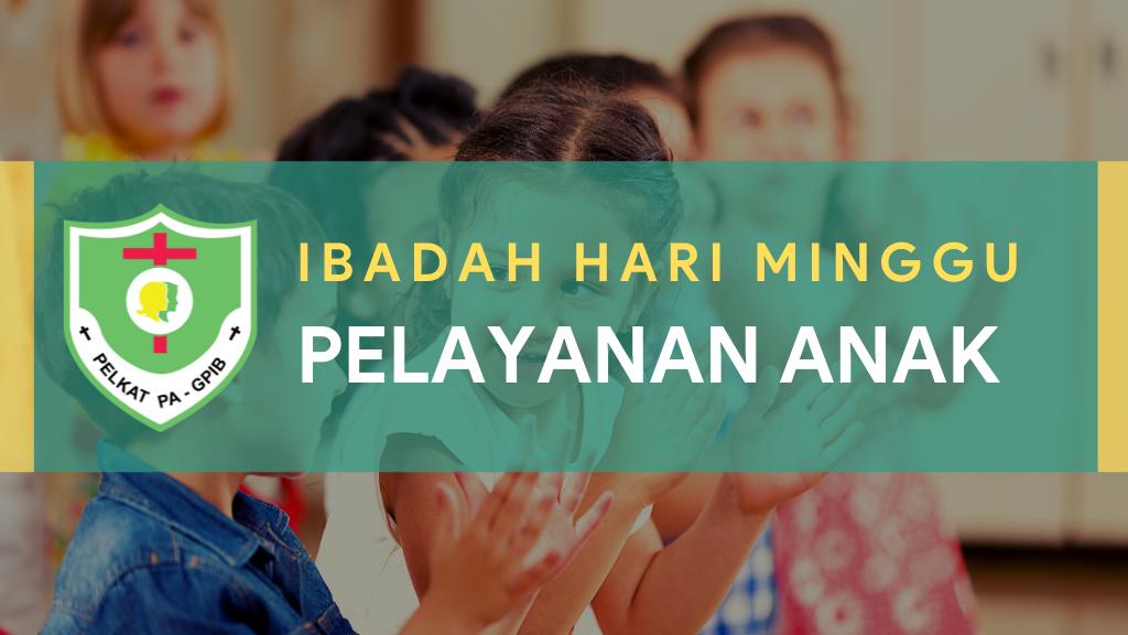Ibadah Hari Minggu Pelayanan Anak (IHMPA) 10 October 2021