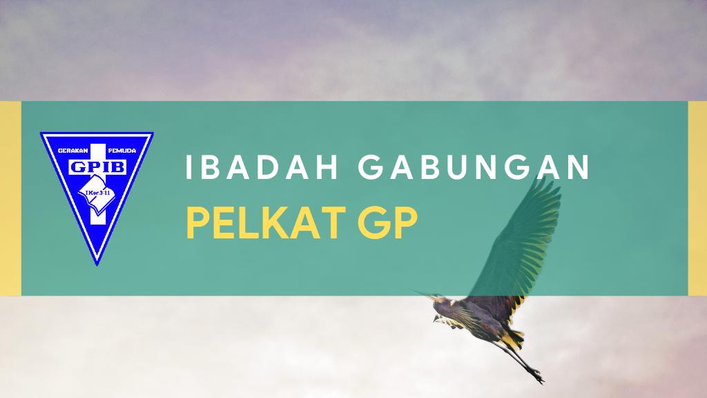 Ibadah Gabungan Pelkat GP 23 Jan '21