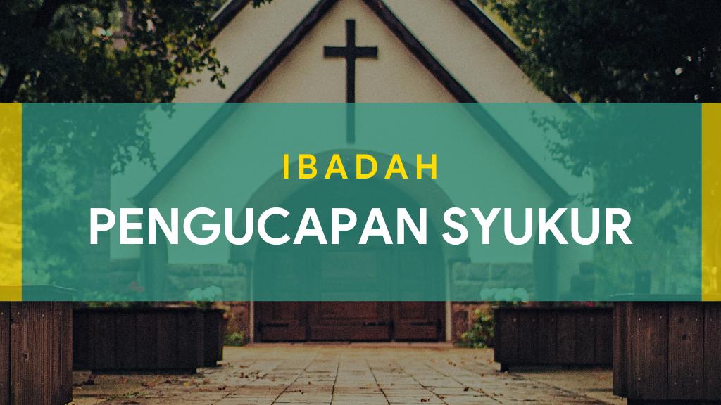 Ibadah Pengucapan Syukur Sektoral 05 September 2021