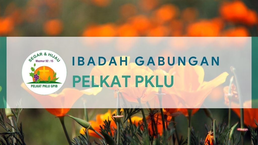 Ibadah Gabungan PelKat Persekutuan Kaum Lanjut Usia (PKLU) 24 April 2021
