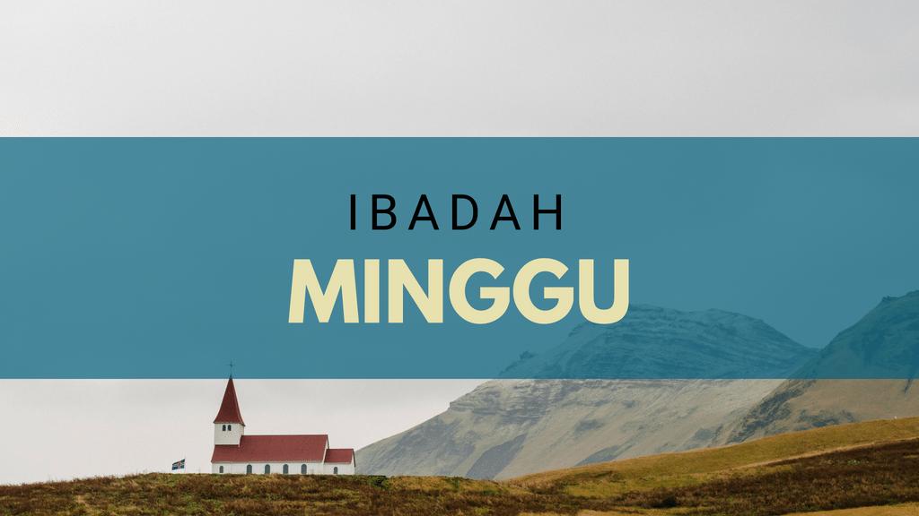 Petugas Ibadah Minggu 26 Agustus 2018