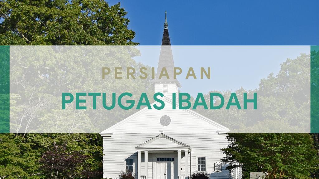 Persiapan Petugas Ibadah 31 Juli 2020